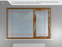 The measurements of the place on which a window will be mounted are taken at least two points horizontally and vertically from end-to-end.