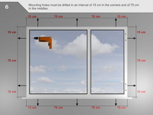 Mounting holes must be drilled in an interval of 15 cm in the corners and of 70 cm in the middles.