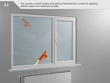The corners on which window and wall are intersected are covered by applying silicone mastic from inside and outside.